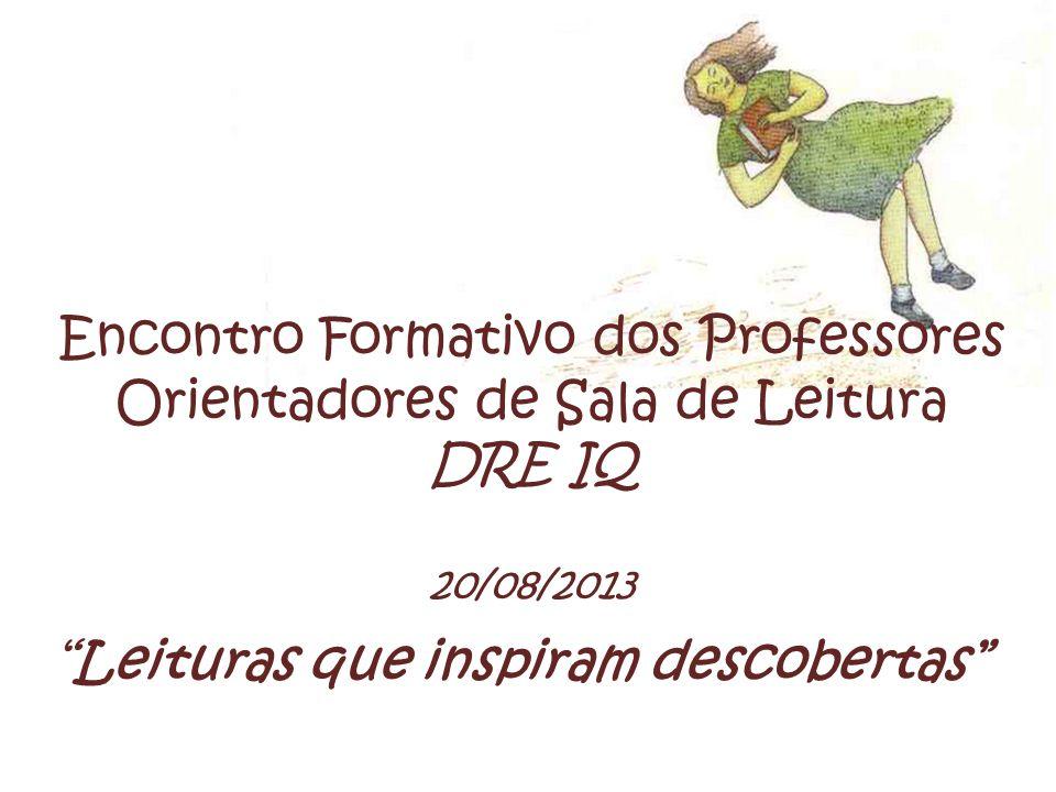 Encontro Formativo dos Professores Orientadores de Sala de Leitura DRE IQ 20/08/2013