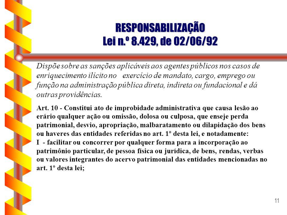 RESPONSABILIZAÇÃO Lei n.º 8.429, de 02/06/92