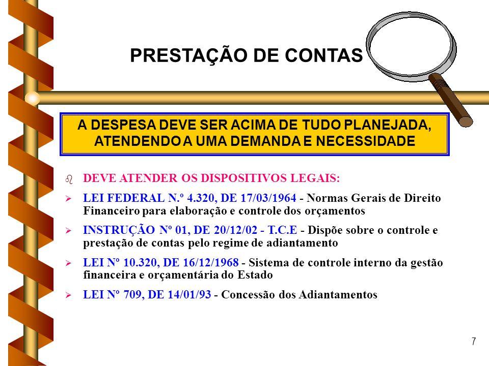 PRESTAÇÃO DE CONTAS A DESPESA DEVE SER ACIMA DE TUDO PLANEJADA, ATENDENDO A UMA DEMANDA E NECESSIDADE.