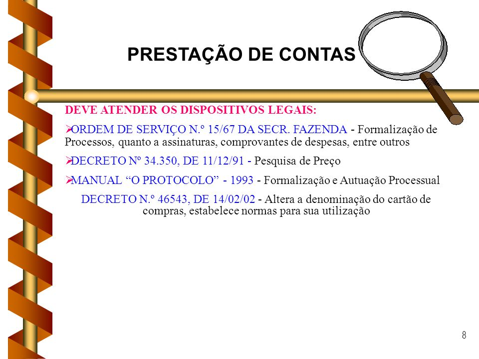 PRESTAÇÃO DE CONTAS DEVE ATENDER OS DISPOSITIVOS LEGAIS: