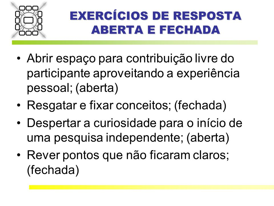 EXERCÍCIOS DE RESPOSTA ABERTA E FECHADA