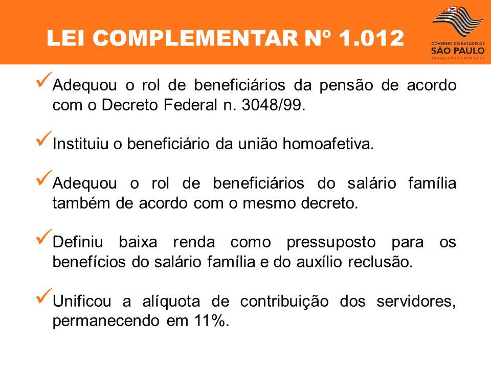 LEI COMPLEMENTAR Nº 1.012 Adequou o rol de beneficiários da pensão de acordo com o Decreto Federal n. 3048/99.