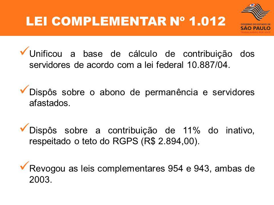 LEI COMPLEMENTAR Nº 1.012 Unificou a base de cálculo de contribuição dos servidores de acordo com a lei federal 10.887/04.
