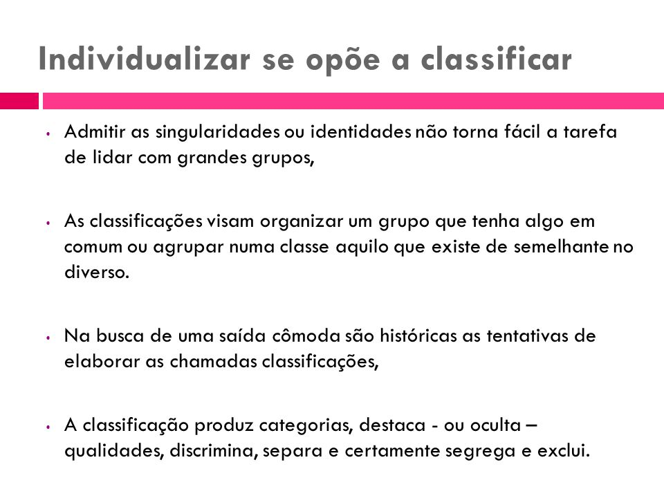 Individualizar se opõe a classificar
