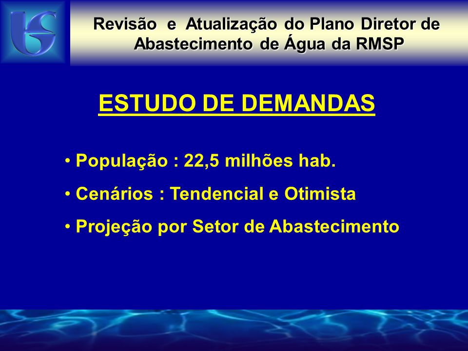 ESTUDO DE DEMANDAS População : 22,5 milhões hab.