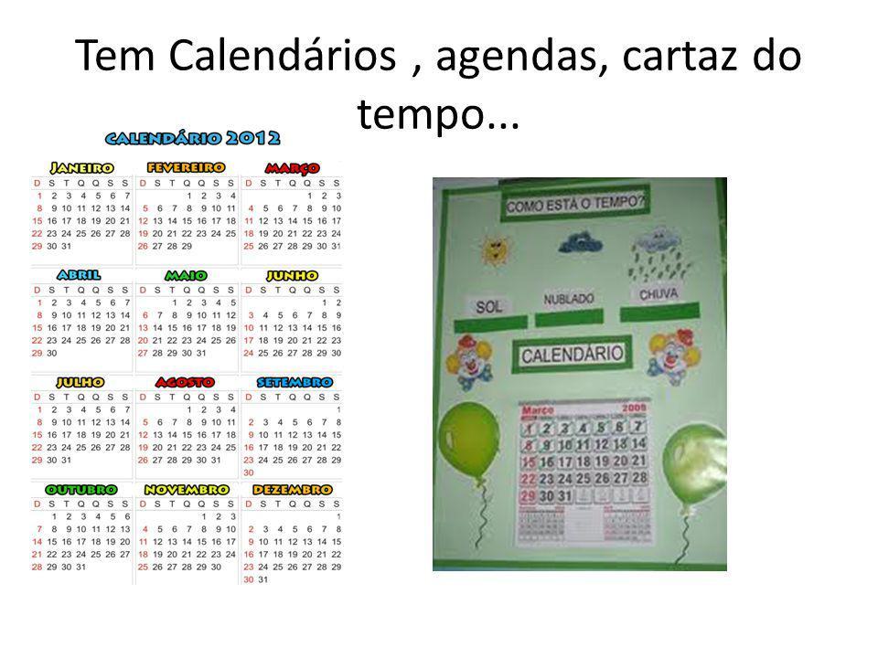 Tem Calendários , agendas, cartaz do tempo...