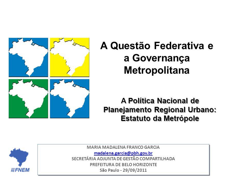 A Questão Federativa e a Governança Metropolitana