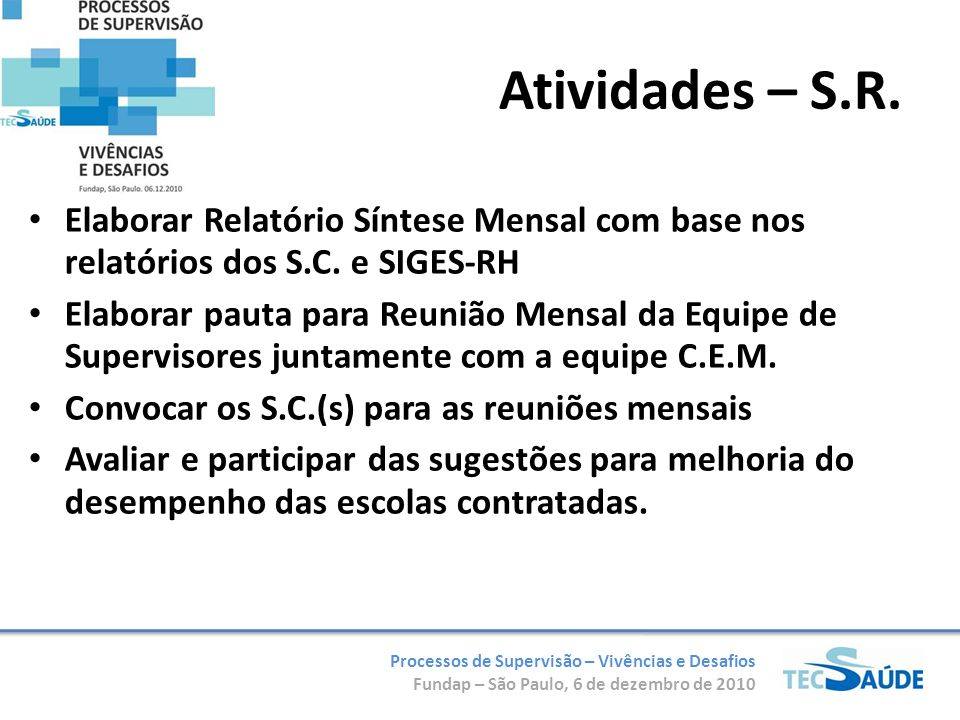 Atividades – S.R. Elaborar Relatório Síntese Mensal com base nos relatórios dos S.C. e SIGES-RH.