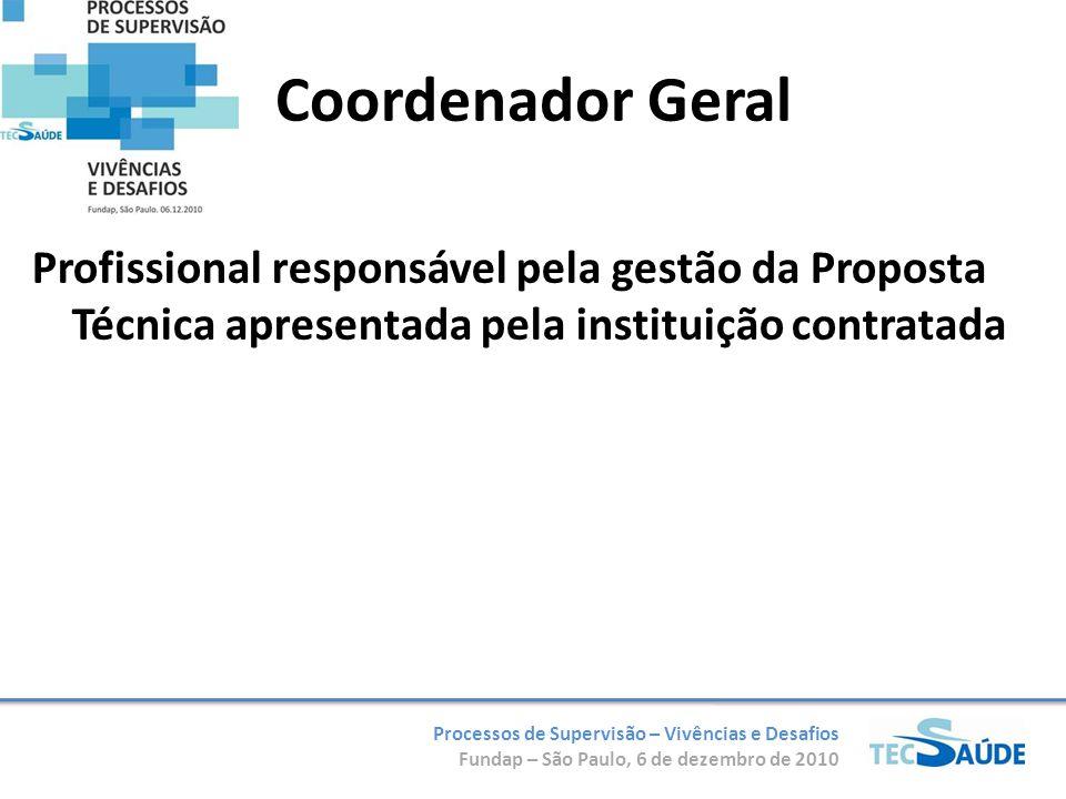 Coordenador Geral Profissional responsável pela gestão da Proposta Técnica apresentada pela instituição contratada.