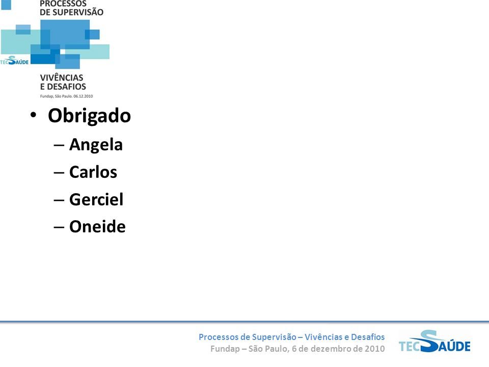 Obrigado Angela Carlos Gerciel Oneide