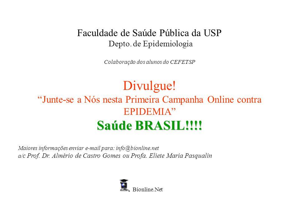 Divulgue! Saúde BRASIL!!!! Faculdade de Saúde Pública da USP