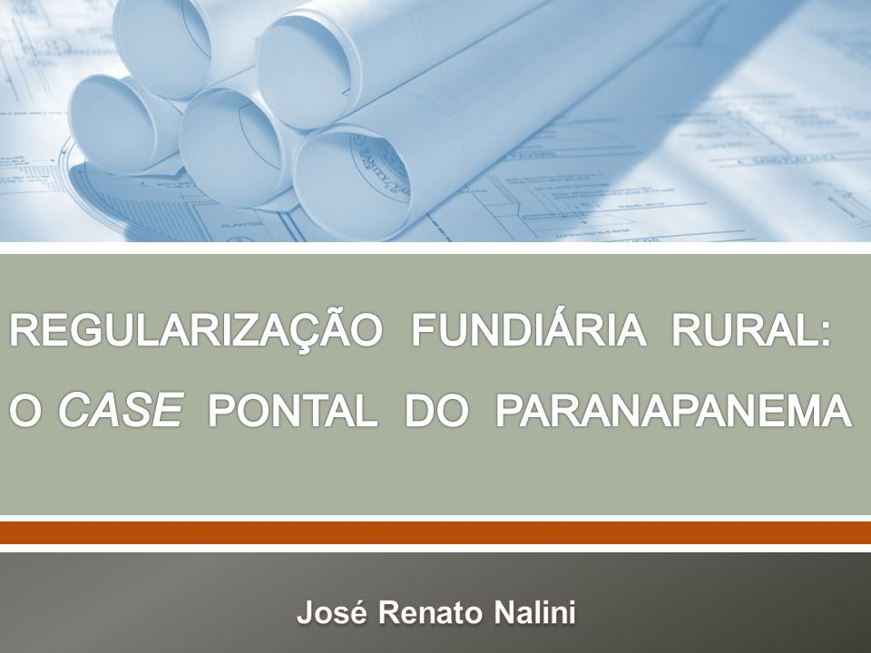 REGULARIZAÇÃO FUNDIÁRIA RURAL: O CASE PONTAL DO PARANAPANEMA