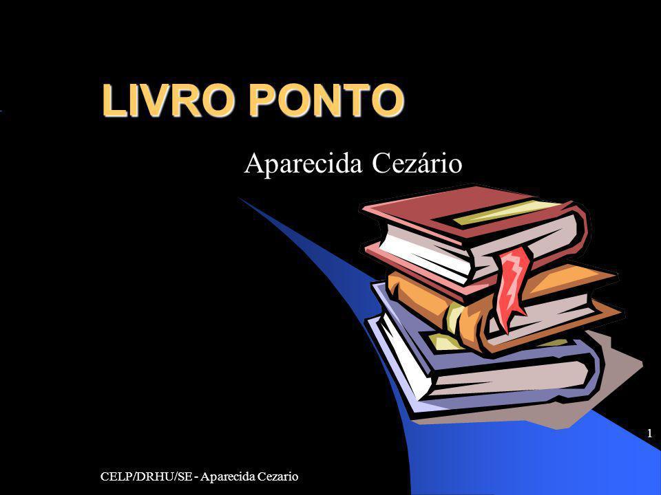 LIVRO PONTO Aparecida Cezário CELP/DRHU/SE - Aparecida Cezario