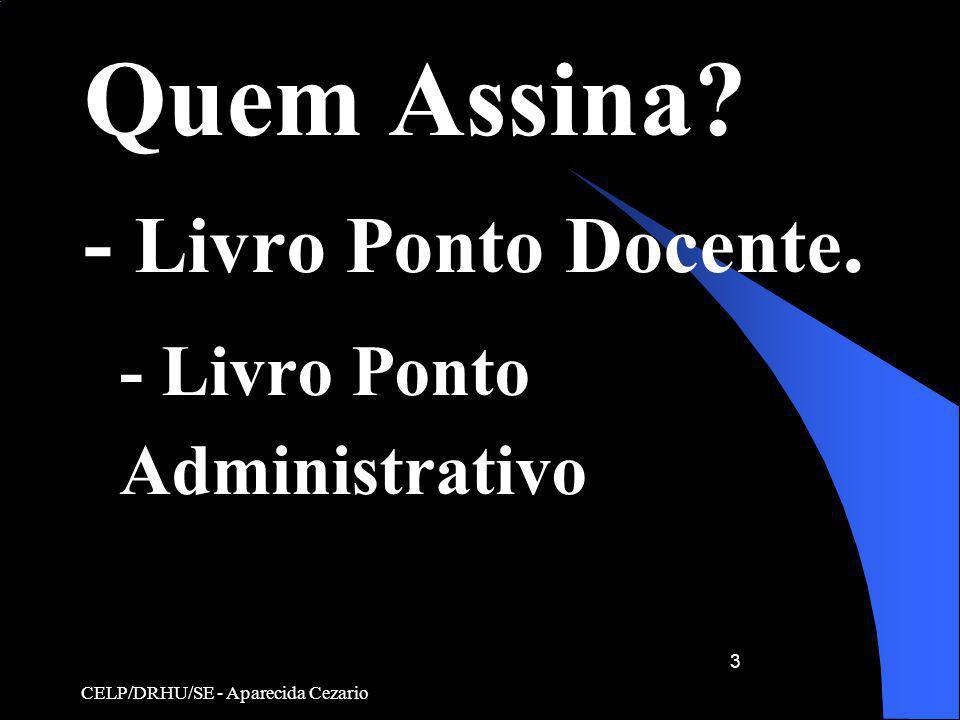 Quem Assina - Livro Ponto Docente. - Livro Ponto Administrativo