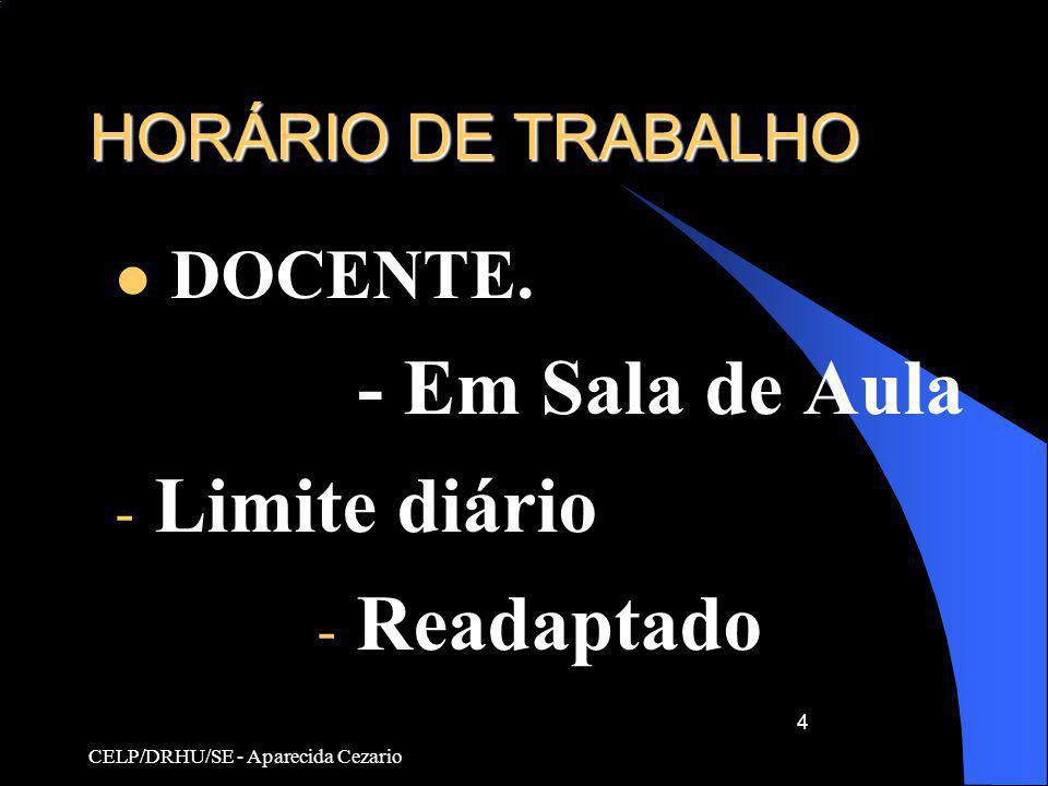- Em Sala de Aula Limite diário Readaptado HORÁRIO DE TRABALHO