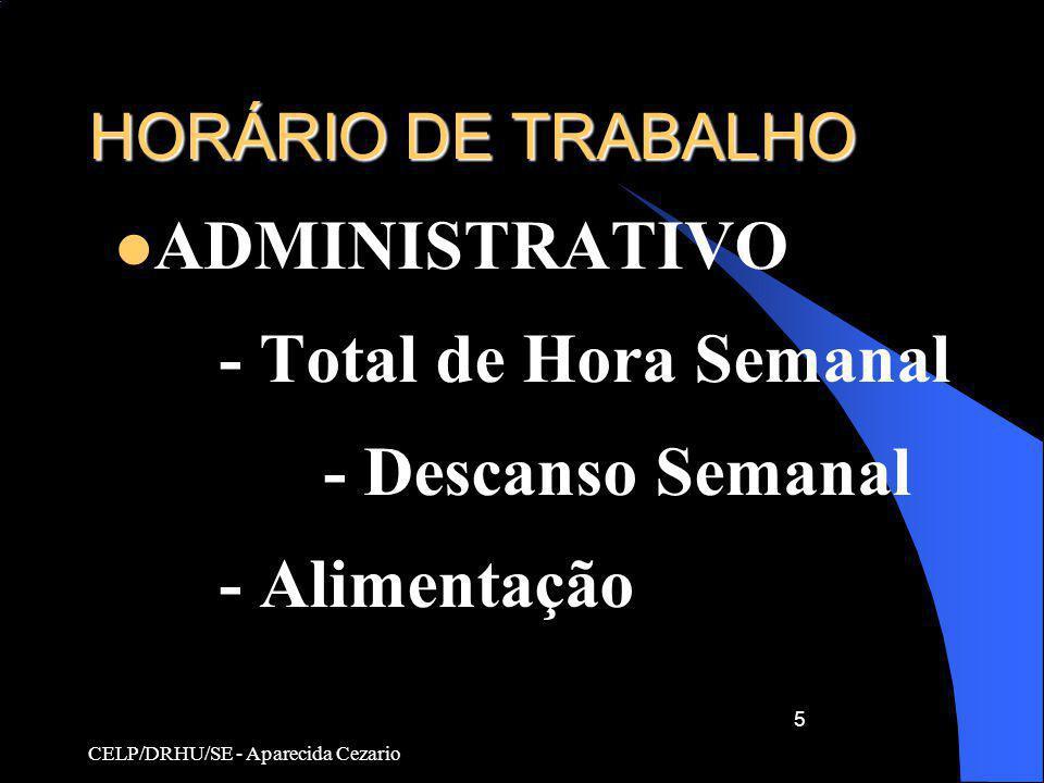 ADMINISTRATIVO - Total de Hora Semanal - Descanso Semanal