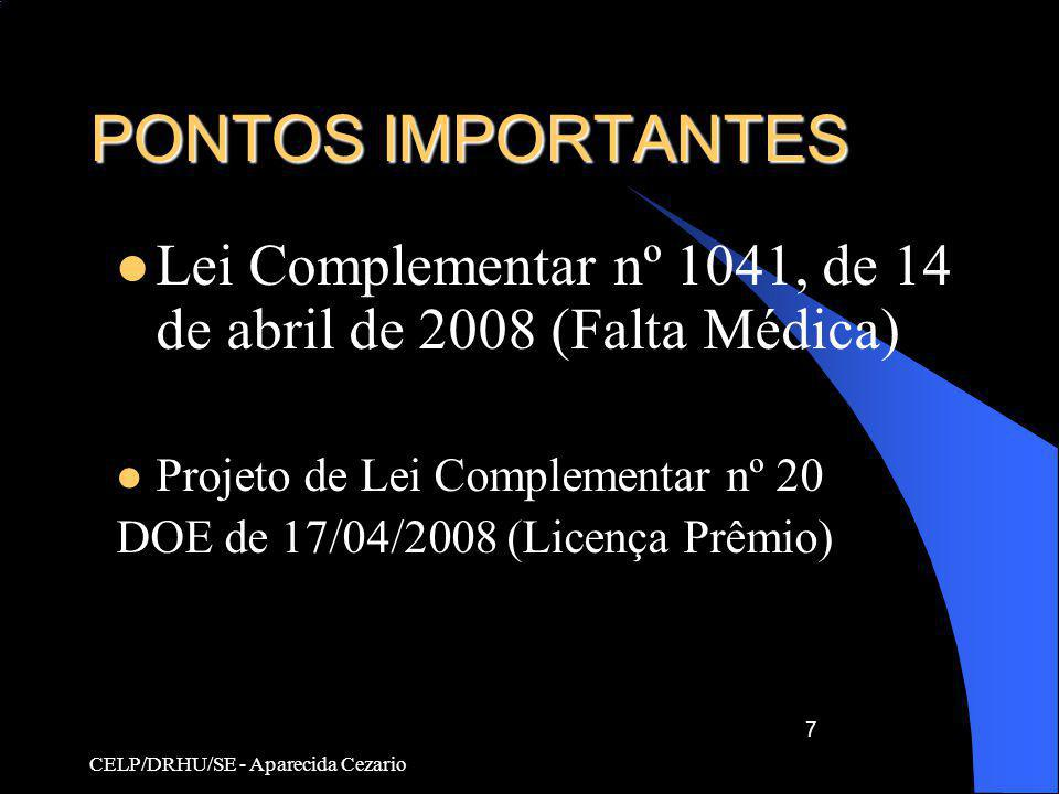 PONTOS IMPORTANTES Lei Complementar nº 1041, de 14 de abril de 2008 (Falta Médica) Projeto de Lei Complementar nº 20.