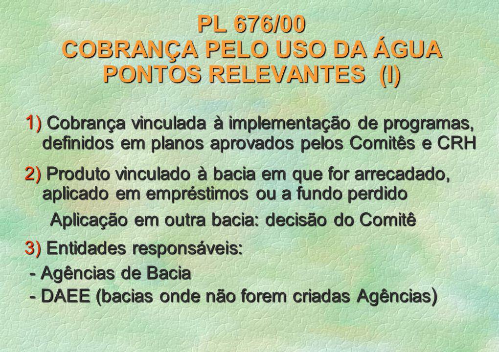 PL 676/00 COBRANÇA PELO USO DA ÁGUA PONTOS RELEVANTES (I)