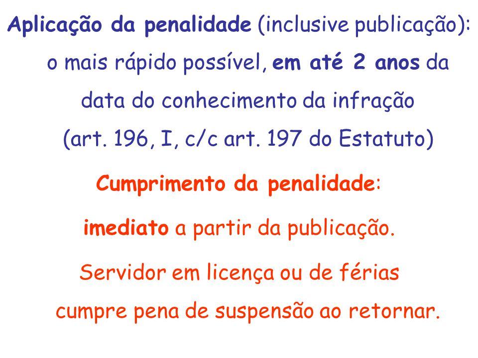 Cumprimento da penalidade: imediato a partir da publicação.
