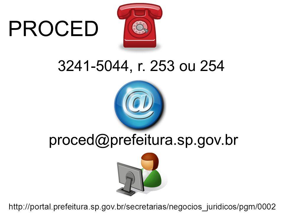 PROCED 3241-5044, r. 253 ou 254 proced@prefeitura.sp.gov.br
