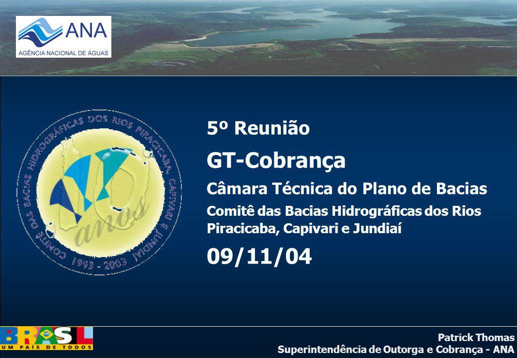 GT-Cobrança 09/11/04 5º Reunião Câmara Técnica do Plano de Bacias