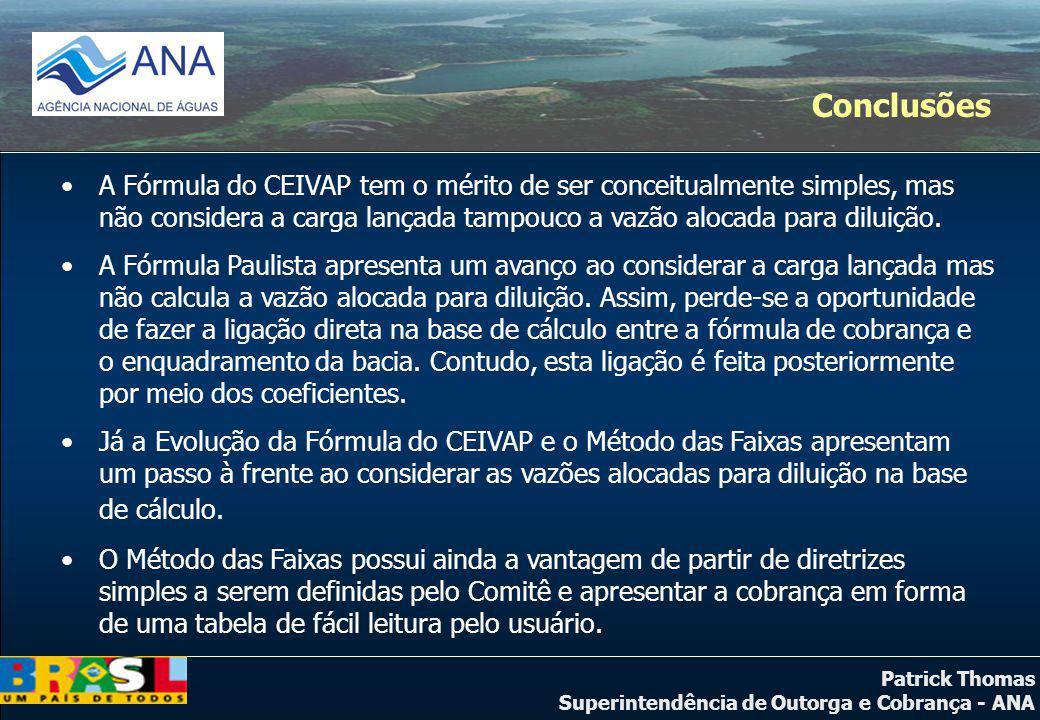 Conclusões A Fórmula do CEIVAP tem o mérito de ser conceitualmente simples, mas não considera a carga lançada tampouco a vazão alocada para diluição.