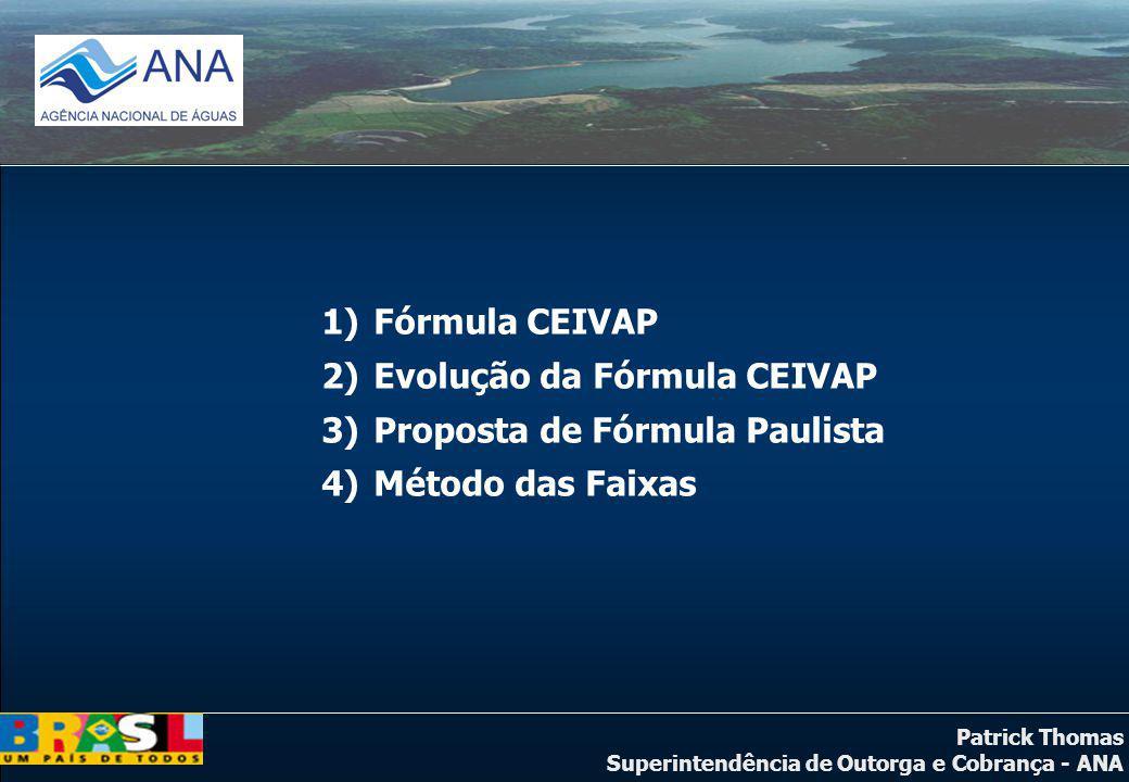 Fórmula CEIVAP Evolução da Fórmula CEIVAP Proposta de Fórmula Paulista Método das Faixas