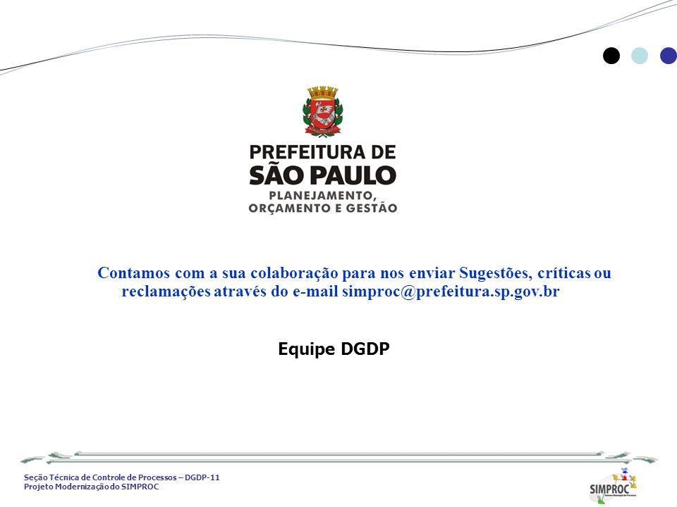 Contamos com a sua colaboração para nos enviar Sugestões, críticas ou reclamações através do e-mail simproc@prefeitura.sp.gov.br