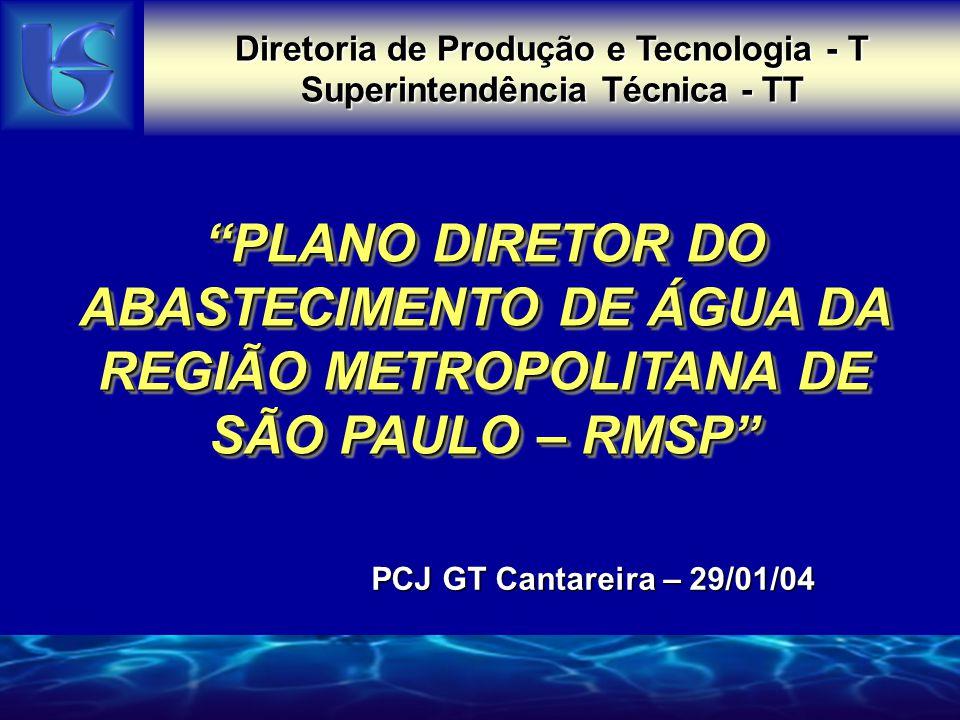Diretoria de Produção e Tecnologia - T Superintendência Técnica - TT