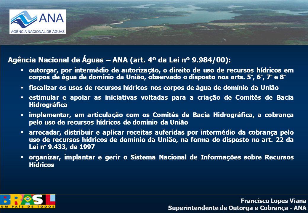 Agência Nacional de Águas – ANA (art. 4º da Lei nº 9.984/00):