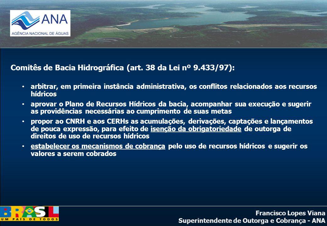 Comitês de Bacia Hidrográfica (art. 38 da Lei nº 9.433/97):