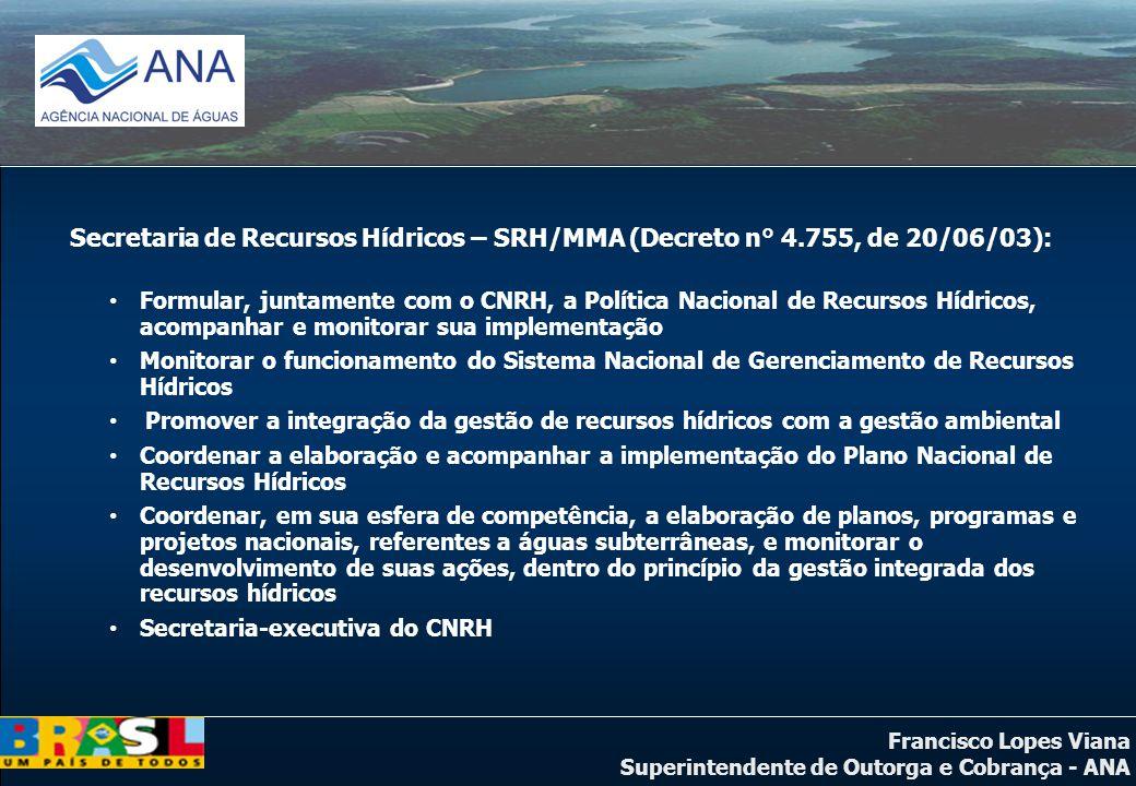 Secretaria de Recursos Hídricos – SRH/MMA (Decreto n° 4