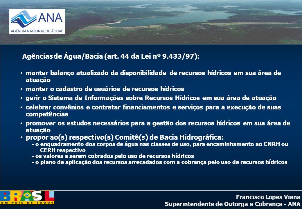 Agências de Água/Bacia (art. 44 da Lei nº 9.433/97):