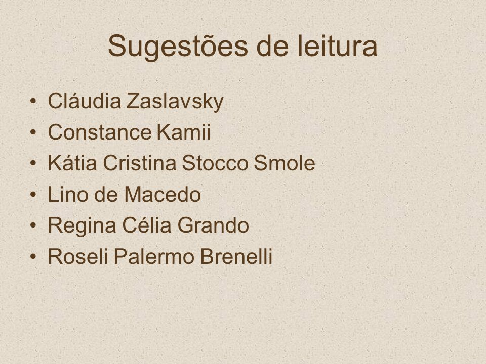 Sugestões de leitura Cláudia Zaslavsky Constance Kamii