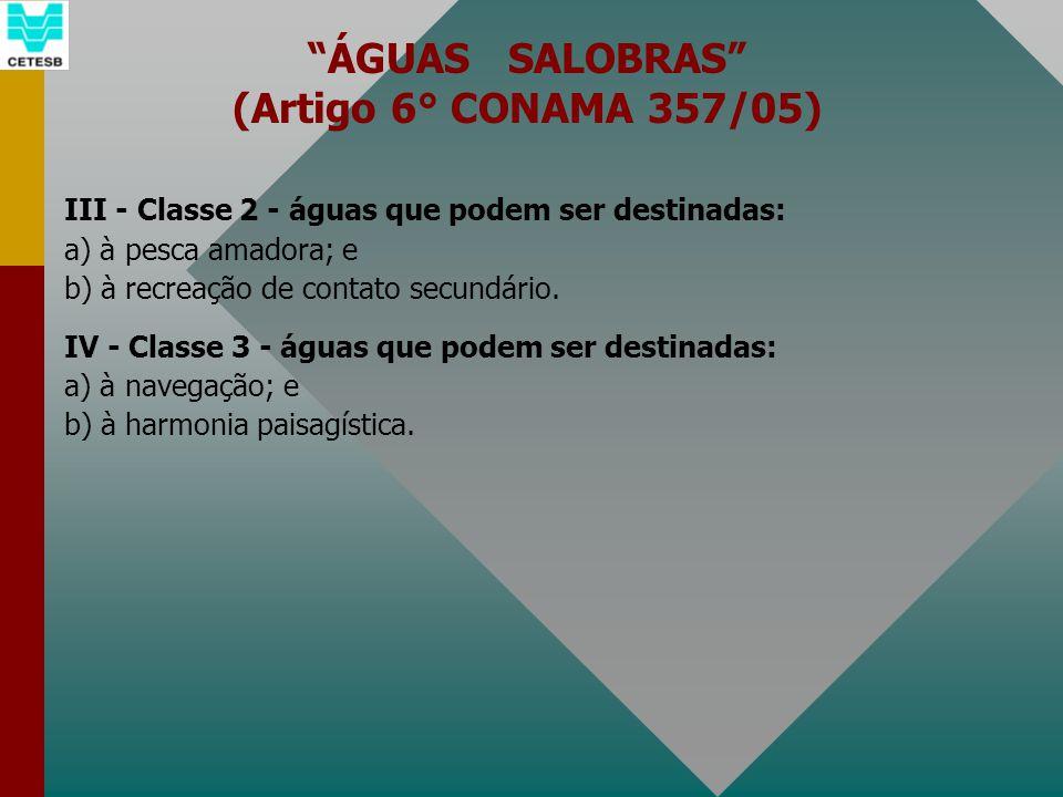 ÁGUAS SALOBRAS (Artigo 6° CONAMA 357/05)