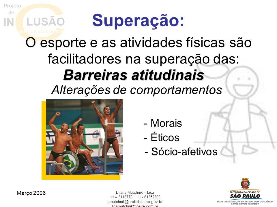 O esporte e as atividades físicas são facilitadores na superação das: