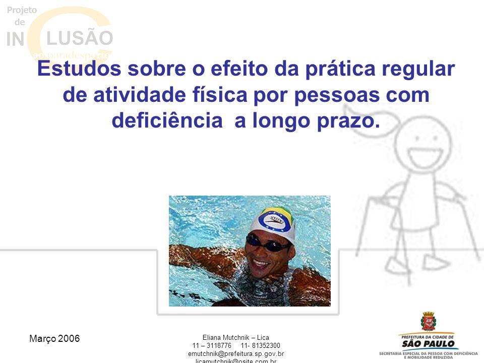 Estudos sobre o efeito da prática regular de atividade física por pessoas com deficiência a longo prazo.