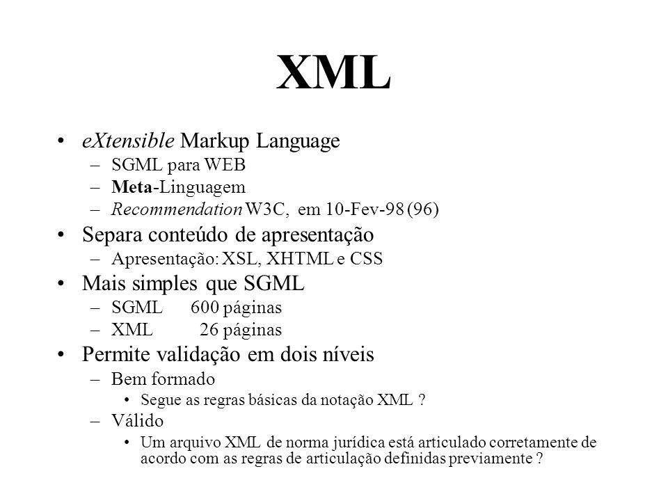 XML eXtensible Markup Language Separa conteúdo de apresentação