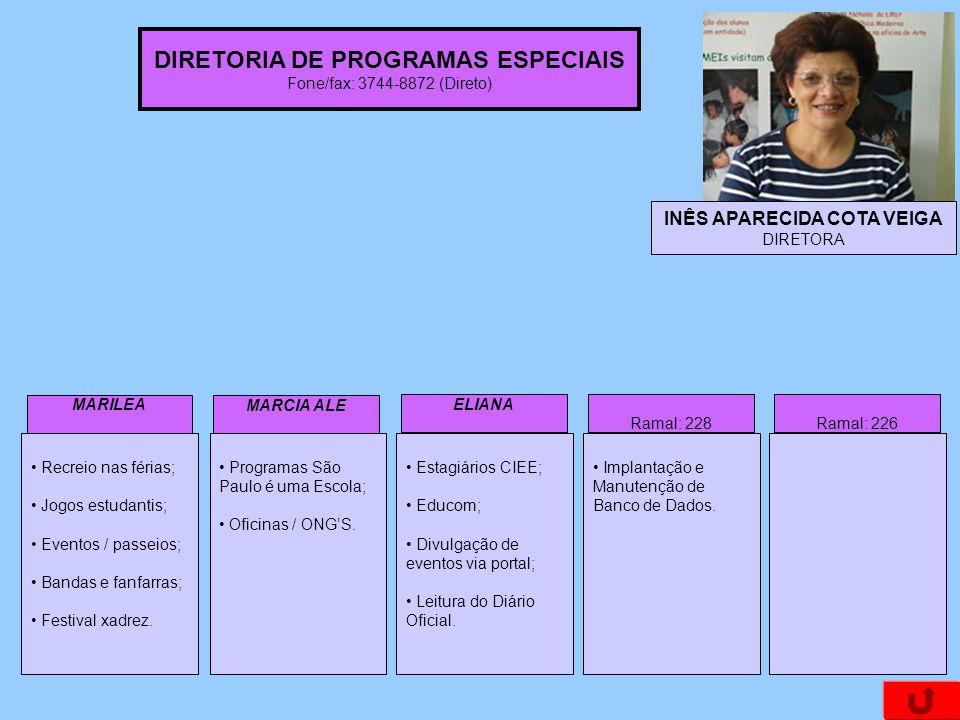 DIRETORIA DE PROGRAMAS ESPECIAIS INÊS APARECIDA COTA VEIGA