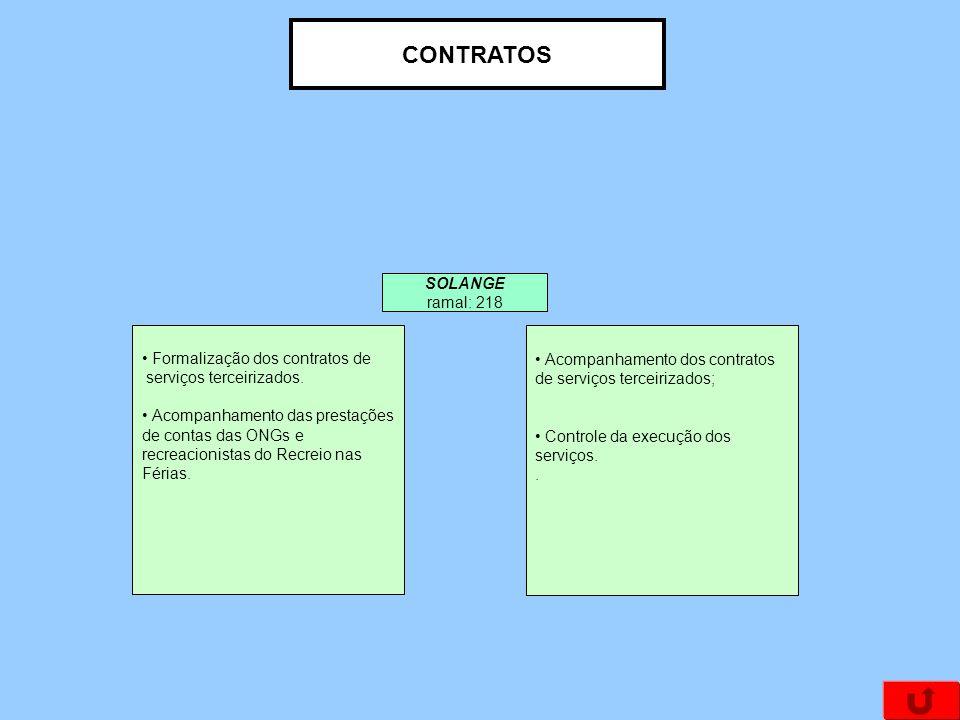 CONTRATOS SOLANGE ramal: 218 Formalização dos contratos de