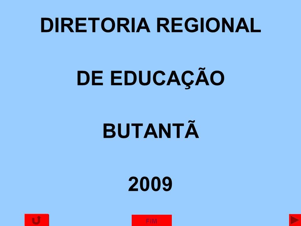 DIRETORIA REGIONAL DE EDUCAÇÃO BUTANTÃ 2009