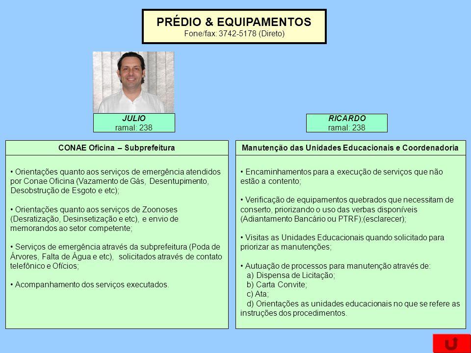 PRÉDIO & EQUIPAMENTOS Fone/fax: 3742-5178 (Direto) JULIO ramal: 238