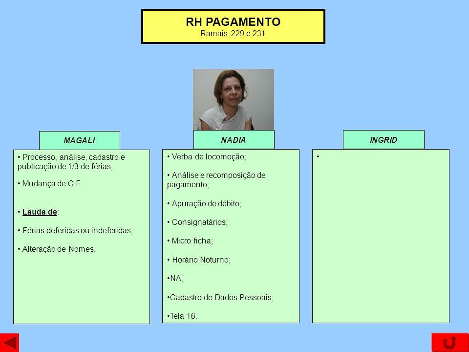 RH PAGAMENTO Ramais: 229 e 231 MAGALI NADIA INGRID