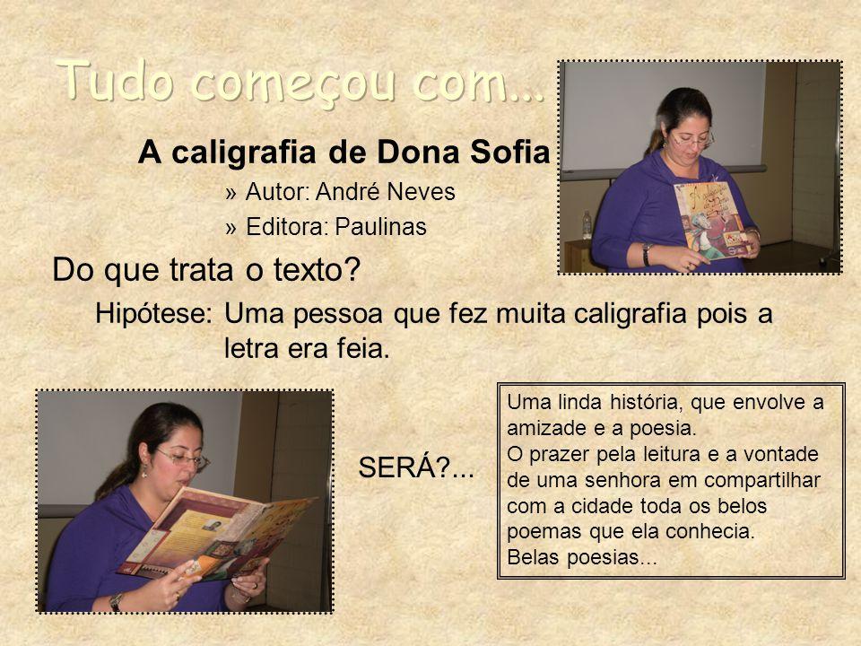 Tudo começou com... A caligrafia de Dona Sofia Do que trata o texto