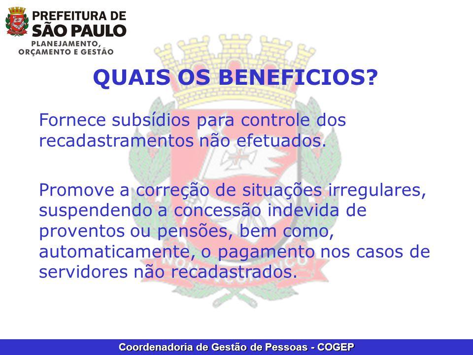 QUAIS OS BENEFICIOS Fornece subsídios para controle dos recadastramentos não efetuados.