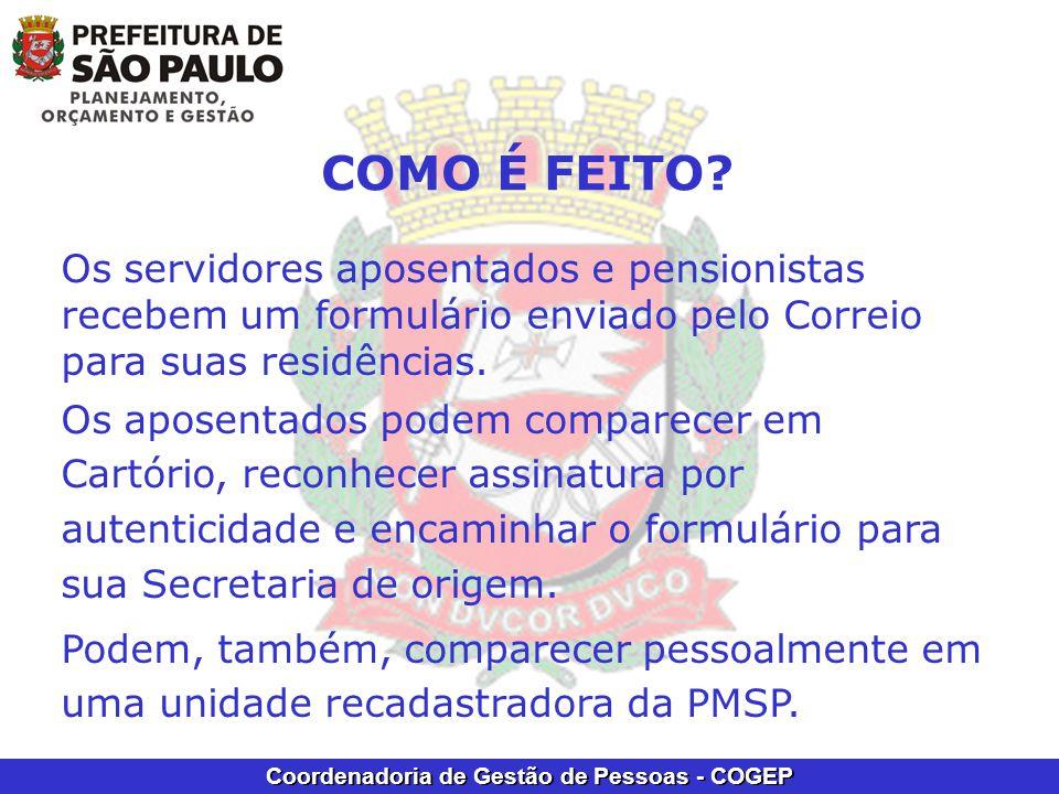 COMO É FEITO Os servidores aposentados e pensionistas recebem um formulário enviado pelo Correio para suas residências.