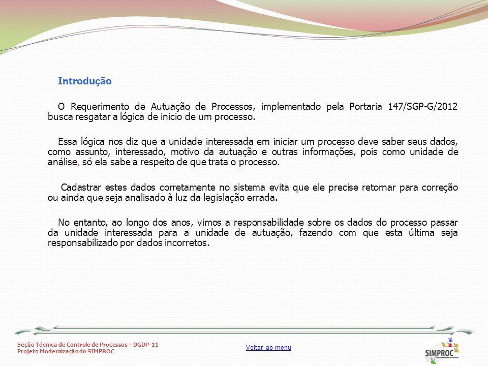 Introdução O Requerimento de Autuação de Processos, implementado pela Portaria 147/SGP-G/2012 busca resgatar a lógica de inicio de um processo.
