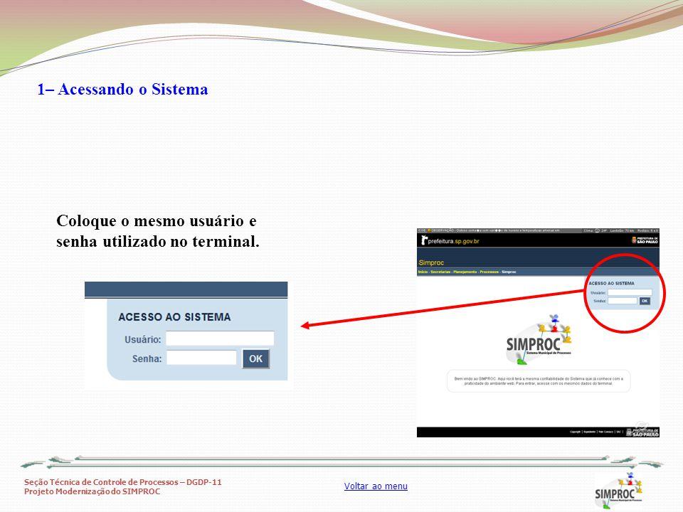 1– Acessando o Sistema Coloque o mesmo usuário e senha utilizado no terminal.