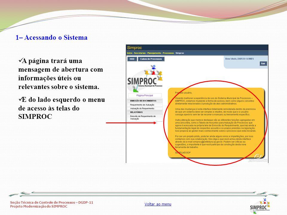 1– Acessando o Sistema A página trará uma mensagem de abertura com informações úteis ou relevantes sobre o sistema.