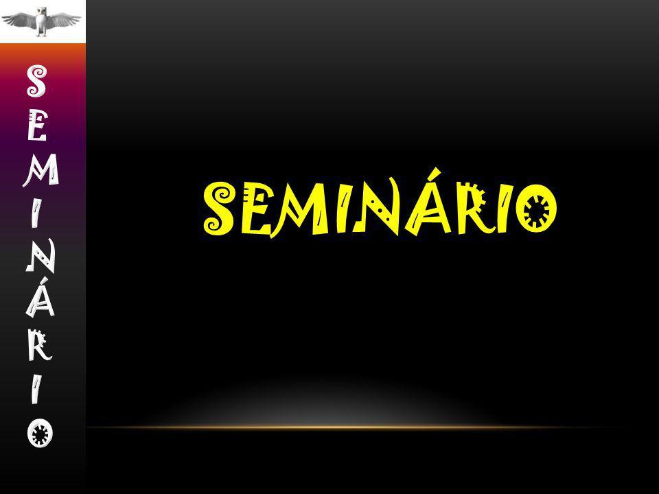 SEMINÁRIO SEMINÁRIO